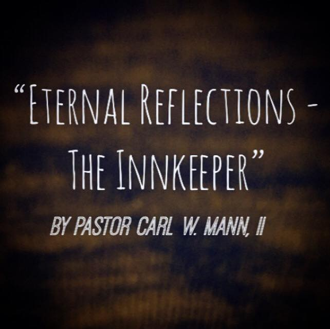"""""""Eternal Reflections – The Innkeeper"""" (Part 5 of 5)"""