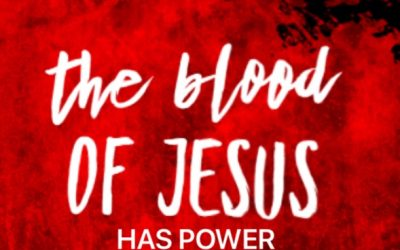 The Blood of Jesus has Power to Preserve