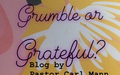 Grumble or Grateful? (Part 4 of 6)