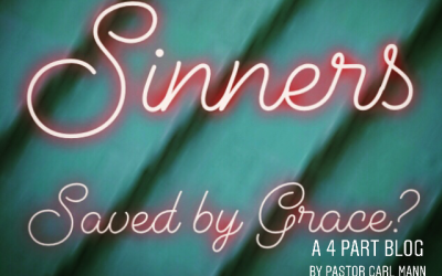 Sinners Saved by Grace? (Part 4 of 4)