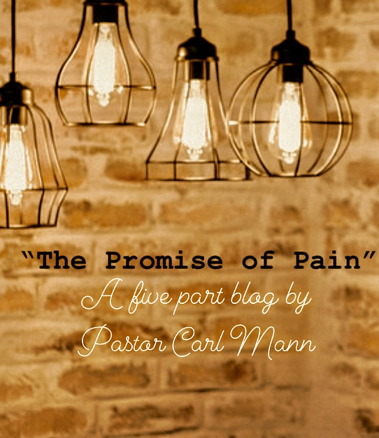 The Promise of Pain (Part 4 of 5)
