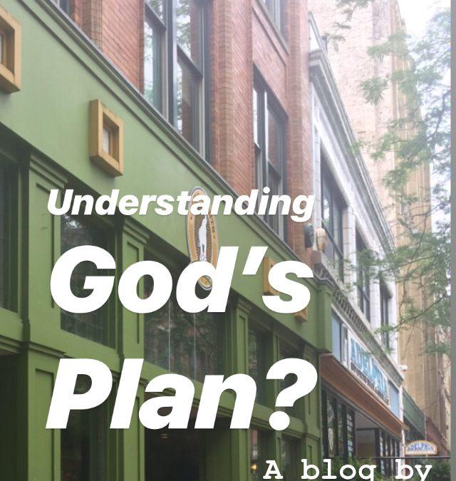 Understanding God's Plan?