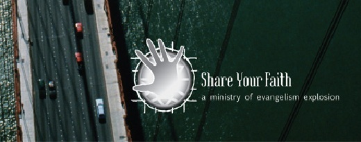 "Evangelism Explosion ""Share Your Faith"" Workshop"
